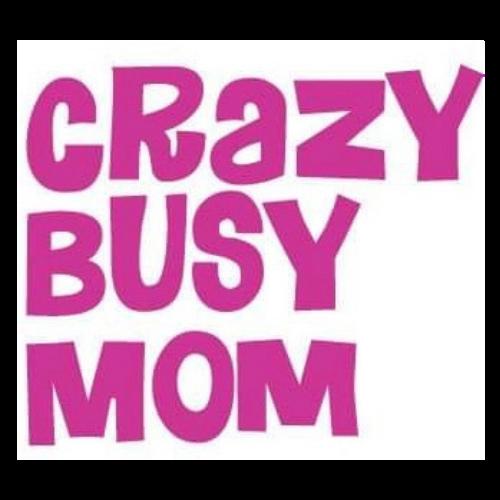 Crazy Busy Mom